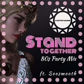 COPAMORE FEAT. SOOSMOOTH - STAND TOGETHER (80S PARTY MIX)